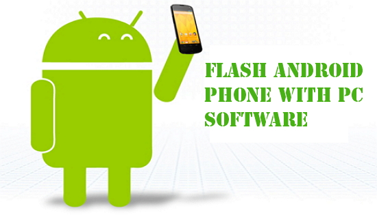 Flash Android Phone using PC Software