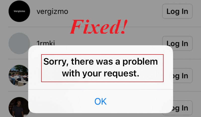 sorry there was a problem with your request instagram