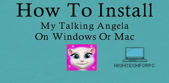 How To Download and Install My Talking Angela on PC
