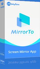 iMyFone MirrorTo