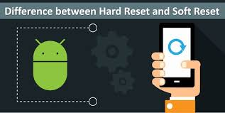 difference between hard reset and soft reset