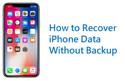 How to Recover Lost iPhone Data without Backup (iOS 12/11