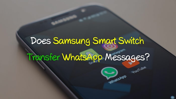 does-samsung-smart-switch-transfer-whatsapp-chats