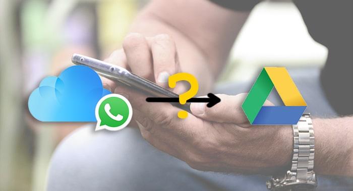 change whatsapp backup location from icloud to google drive