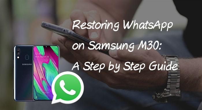 restore-whatsapp-to-samsung-m30