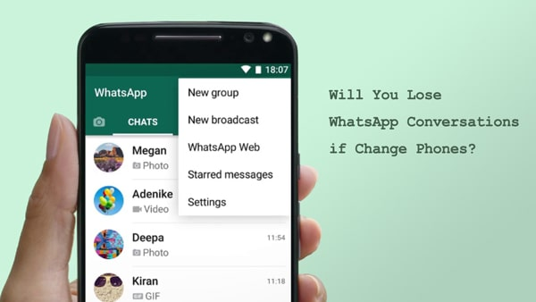 will you lose whatsapp conversations when change phones