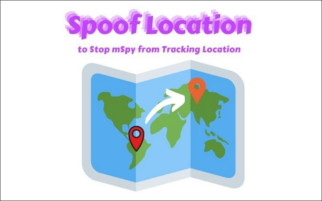 spoof location to stop mspy from tracking your phone