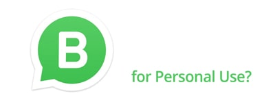 whatsapp business for personal use