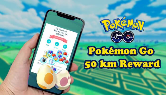 Pokémon GO 50 km rewards
