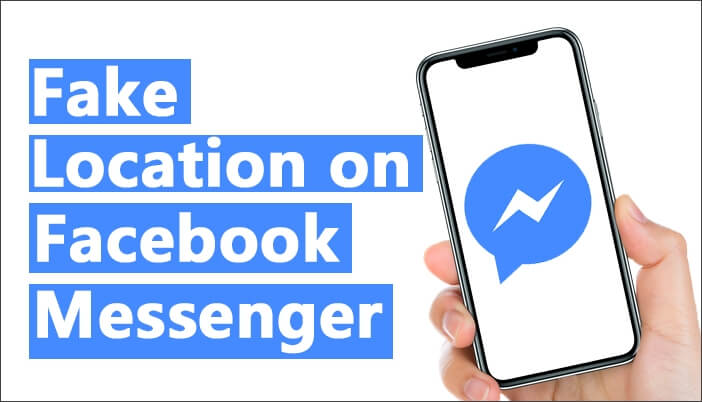 how to fake location on Facebook Messenger