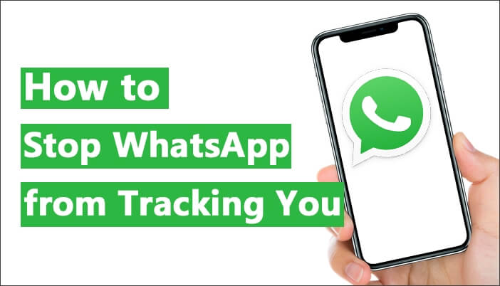 how to stop whatsapp from tracking you