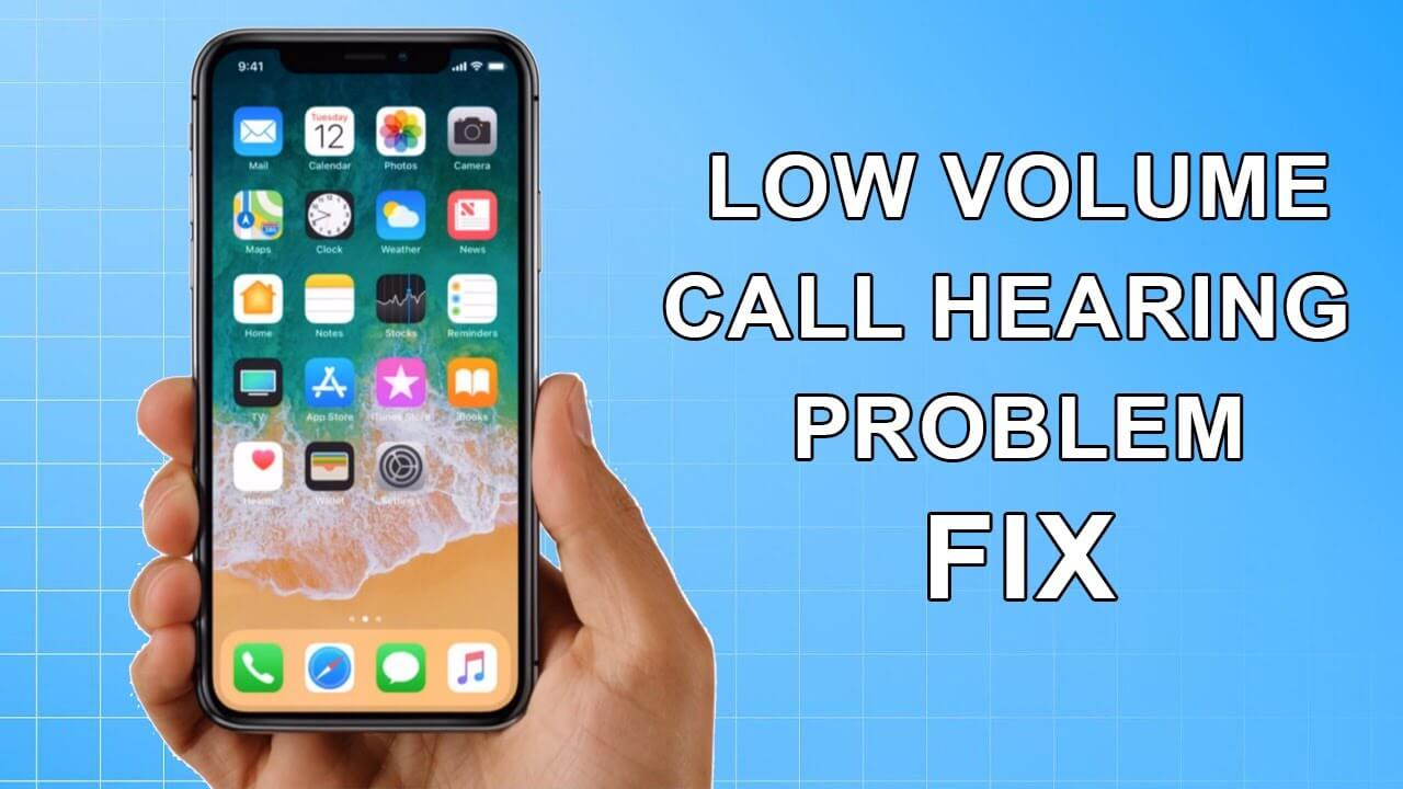 Fix iPhone Call Volume Low