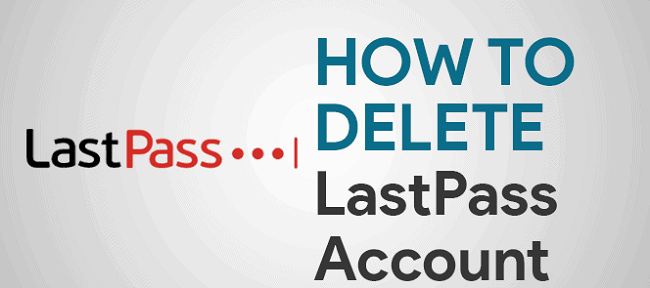 how to delete lastpass account