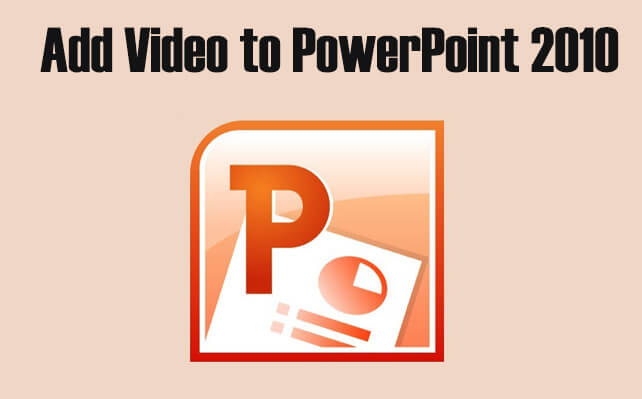 add video to powerpoint 2010