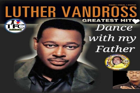 dance with my father by luther bandross