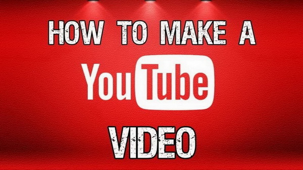 how to make youtube video