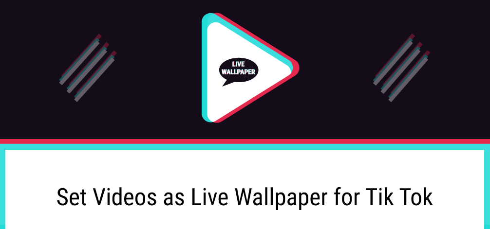set videos as live wallpaper from tiktok