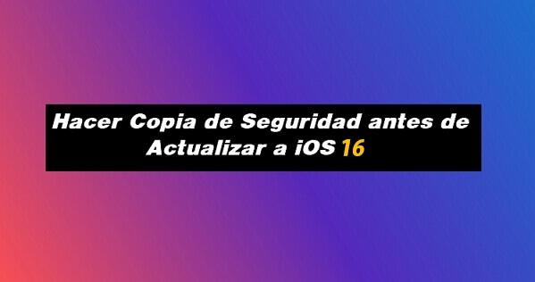 hacer copia de seguridad antes de actualizar a iOS 15