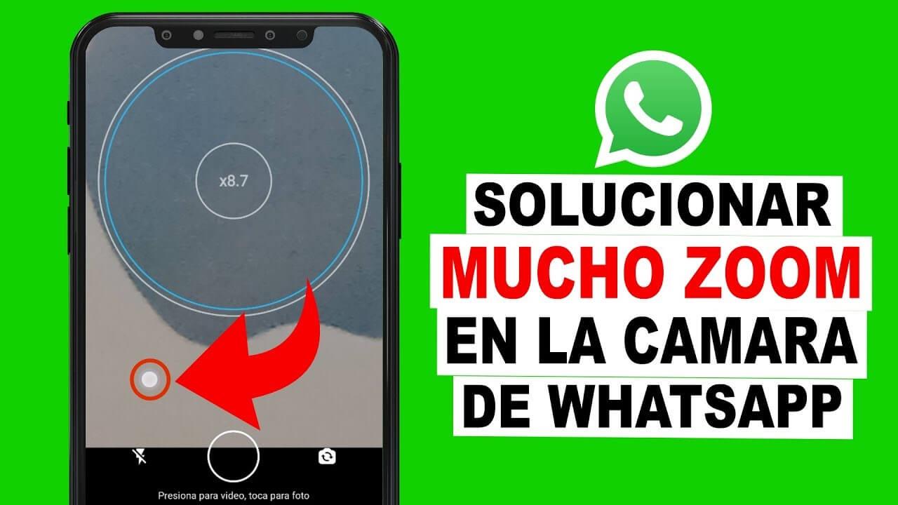 solucionar mucho zoom de WhatsApp