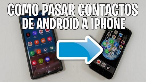 como pasar contactos de Android a iPhone