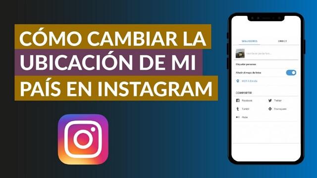 como cambiar ubicacion en instagram