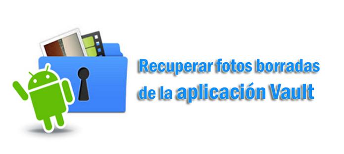 como recuperar fotos borradas de photo vault iphone