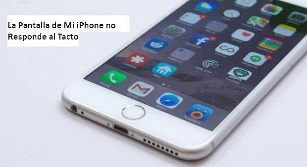 la pantalla de mi iphone no responde al tacto