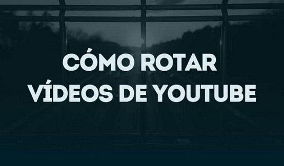 como girar videos de youtube