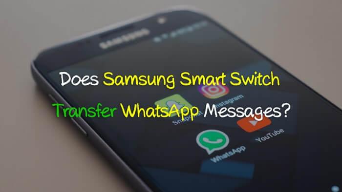 Samsung Smart Switch transfiere los mensajes de WhatsApp
